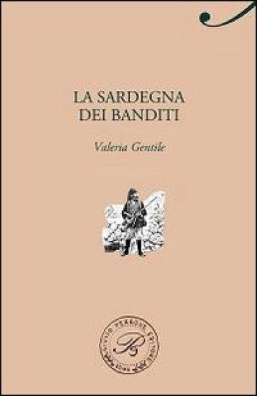 La Sardegna dei banditi - Valeria Gentile   Jonathanterrington.com