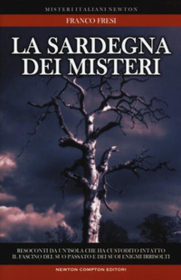 La Sardegna dei misteri - Franco Fresi | Rochesterscifianimecon.com