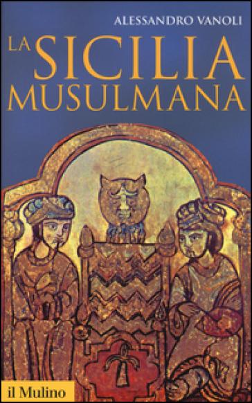 La Sicilia musulmana - Alessandro Vanoli  