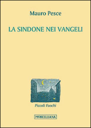 La Sindone nei Vangeli - Mauro Pesce | Rochesterscifianimecon.com