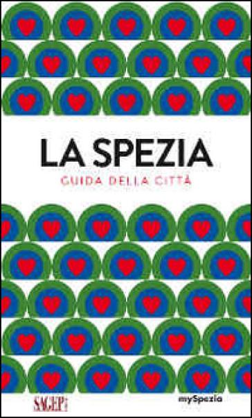La Spezia. Guide della città