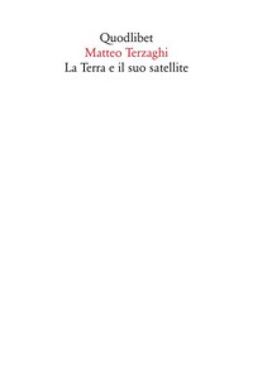 La Terra e il suo satellite - Matteo Terzaghi  