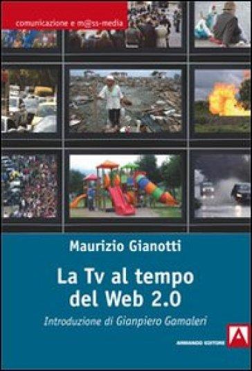 La Tv al tempo del Web 2.0 - Maurizio Gianotti pdf epub