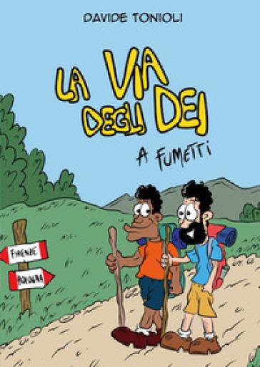 La Via degli dei a fumetti - Davide Tonioli | Rochesterscifianimecon.com