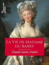 La Vie de Madame du Barry