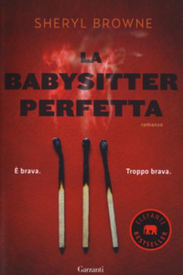 La babysitter perfetta - Sheryl Browne |