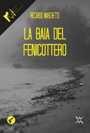 La baia del fenicottero - Riccardo Marchetto |