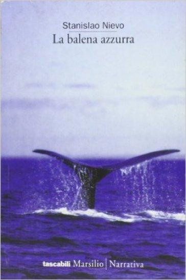 La balena azzurra - Stanislao Nievo |