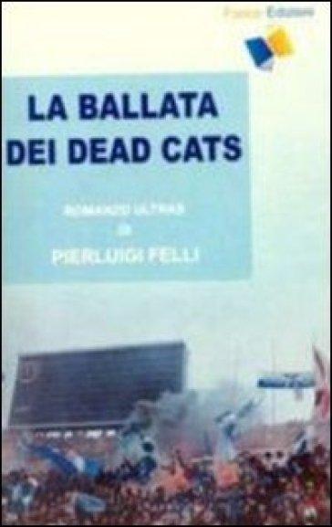 La ballata dei Dead Cats - P. Luigi Felli pdf epub