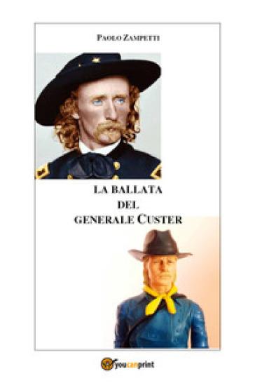 La ballata del generale Custer - Paolo Zampetti   Kritjur.org