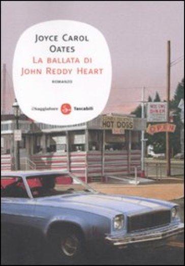 La ballata di John Reddy Heart - Joyce Carol Oates   Kritjur.org