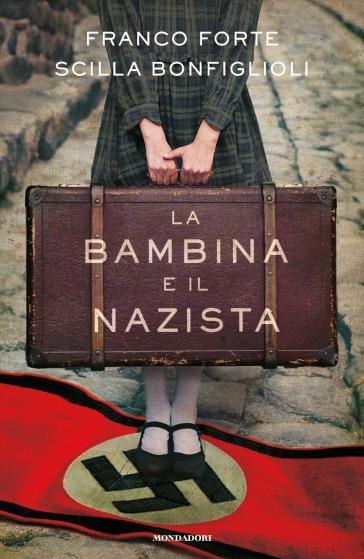 La bambina e il nazista - Franco Forte |