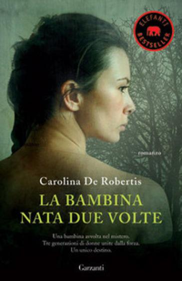 La bambina nata due volte - Carolina De Robertis | Kritjur.org