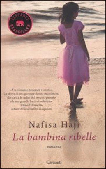 La bambina ribelle - Nafisa Haji |