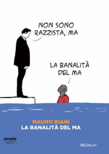 La banalità del ma - Mauro Biani |