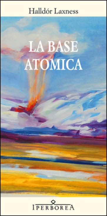 La base atomica - Halldor Laxness |