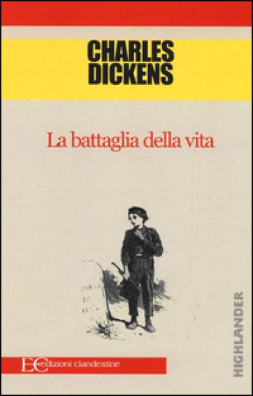 La battaglia della vita - Charles Dickens | Kritjur.org