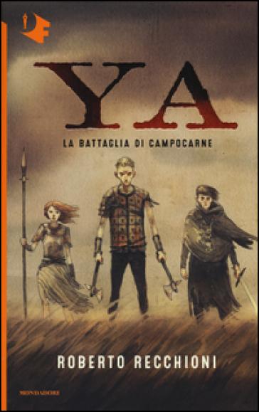 La battaglia di Campocarne. YA - Roberto Recchioni   Rochesterscifianimecon.com