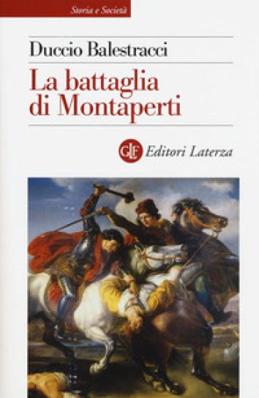 La battaglia di Montaperti - Duccio Balestracci | Rochesterscifianimecon.com