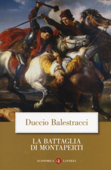 La battaglia di Montaperti - Duccio Balestracci  