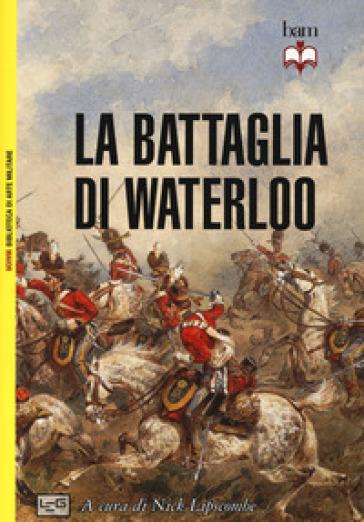 La battaglia di Waterloo - G. Maini  