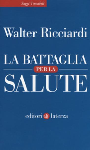 La battaglia per la salute - Walter Ricciardi   Thecosgala.com