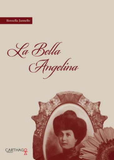 La bella Angelina - Rossella Jannello |