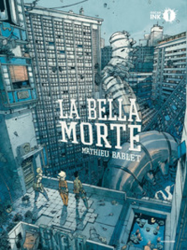 La bella morte - Mathieu Bablet | Thecosgala.com
