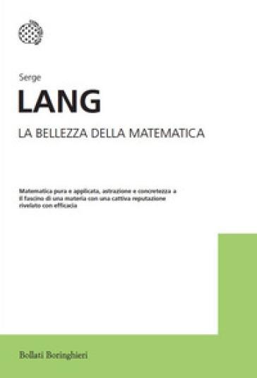 La bellezza della matematica - Serge Lang |