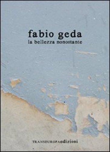 La bellezza nonostante - Fabio Geda | Jonathanterrington.com