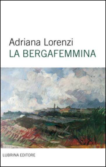 La bergafemmina - Adriana Lorenzi | Jonathanterrington.com