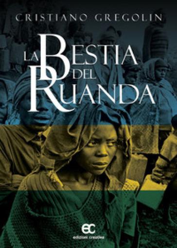 La bestia del Ruanda - Cristiano Gregolin | Kritjur.org