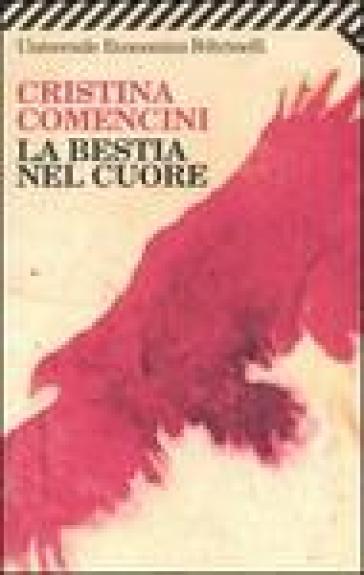 La bestia nel cuore - Cristina Comencini |