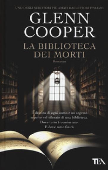 La biblioteca dei morti - Glenn Cooper | Rochesterscifianimecon.com