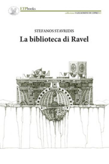 La biblioteca di Ravel - Stefanos Stavridis |