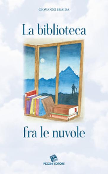 La biblioteca fra le nuvole - Giovanni Braida pdf epub