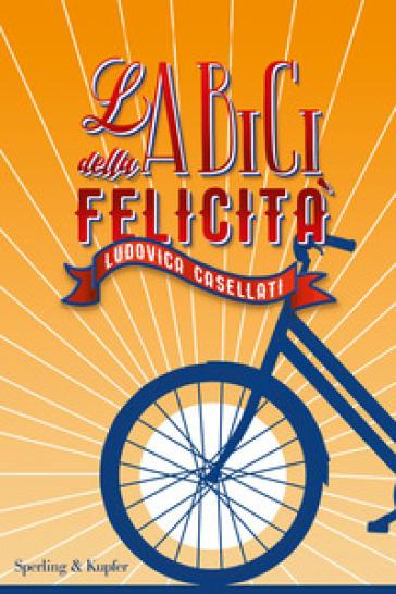 La bici della felicità - Ludovica Casellati | Jonathanterrington.com