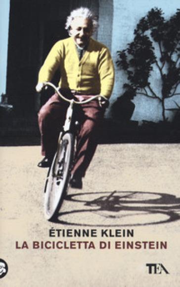 La bicicletta di Einstein - Etienne Klein |