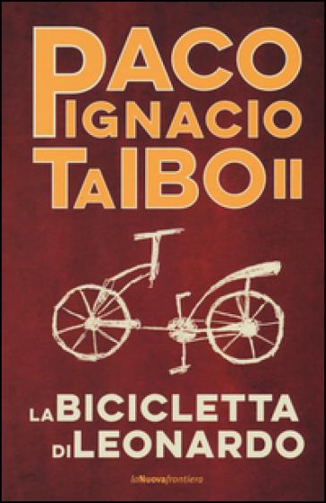 La bicicletta di Leonardo - Paco Ignacio II Taibo pdf epub