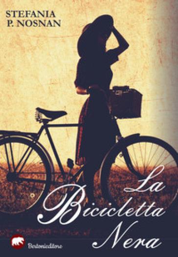 La bicicletta nera - Stefania P. Nosnan |