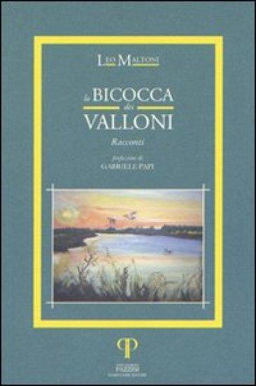 La bicocca dei valloni - Leo Maltoni |
