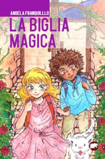 La biglia magica - Angela Franquillo |