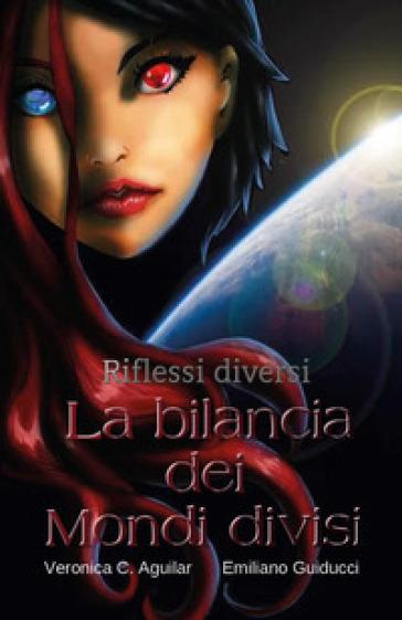La bilancia dei mondi divisi - Veronica C. Aguilar pdf epub