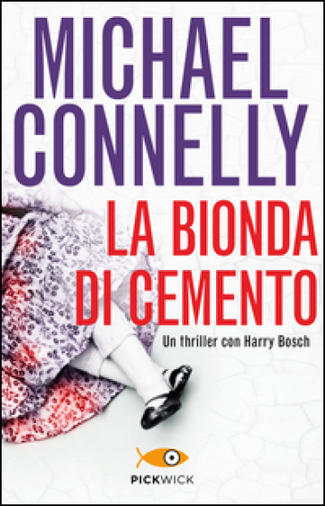 La bionda di cemento - Michael Connelly |