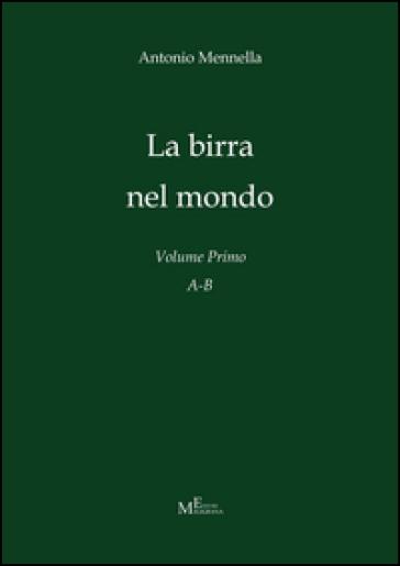 La birra nel mondo. 1: A-B - Antonio Mennella pdf epub