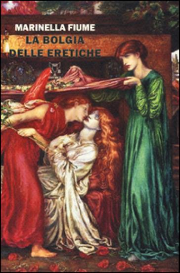 La bolgia delle eretiche - Marinella Fiume | Jonathanterrington.com