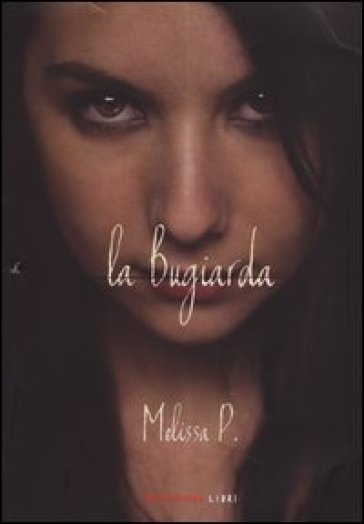 La bugiarda - Melissa P. |