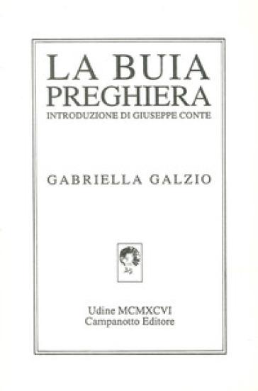La buia preghiera - Gabriella Galzio | Kritjur.org