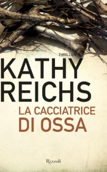 La cacciatrice di ossa - Kathy Reichs pdf epub