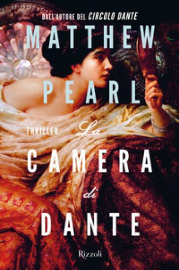 La camera di Dante - Matthew Pearl |